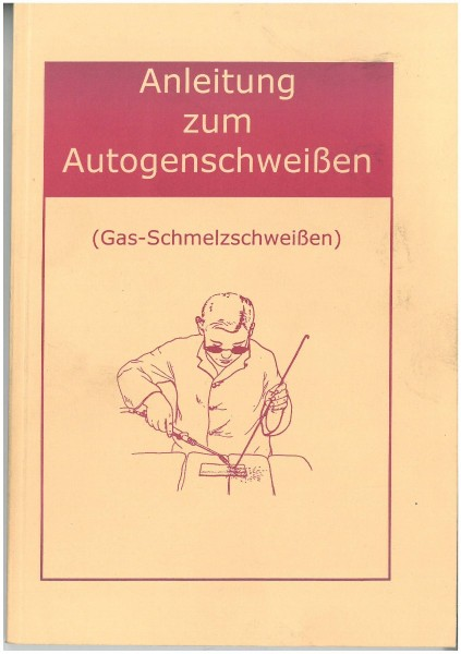 Buch: Anleitung zum Autogenschweissen